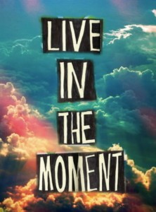 always-live-in-the-moment-source